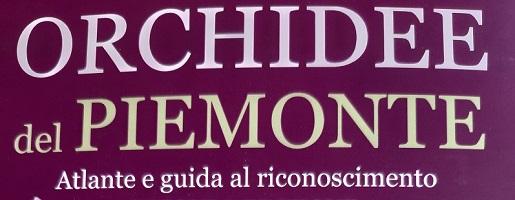 Orchidee del Piemonte. Atlante e guida al riconoscimento - seconda edizione